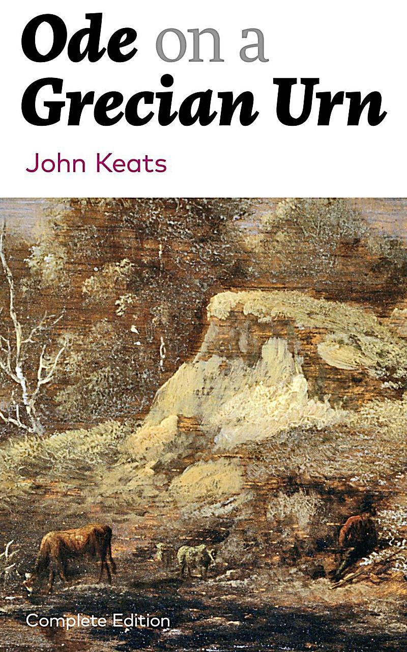 "a critical analysis of ode on a grecian urn by john keats The poem by john keats, ""ode on a grecian urn, is one of the most memorable and enduring of all the poems to come from the romantic period."