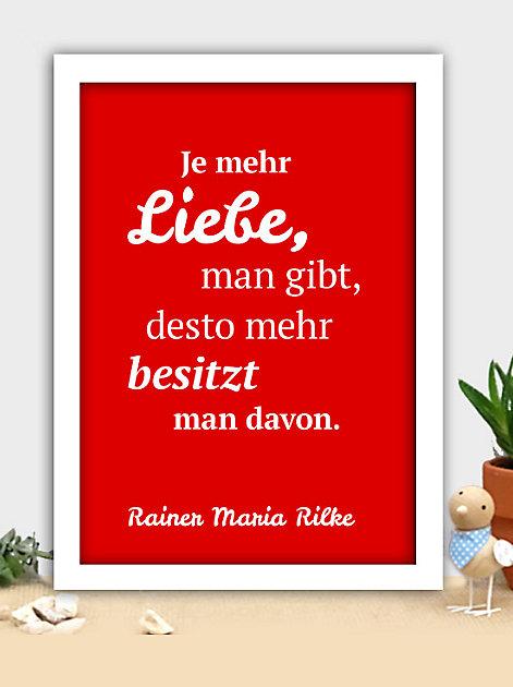 Je mehr Liebe man gibt, desto mehr besitzt man davon. Rainer Maria Rilke