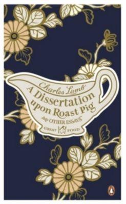 essays dissertation upon roast pig charles lamb