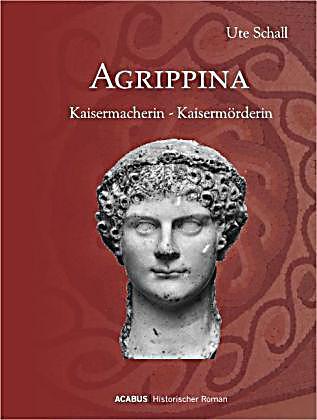 Image of Agrippina: Kaisermacherin - Kaisermörderin