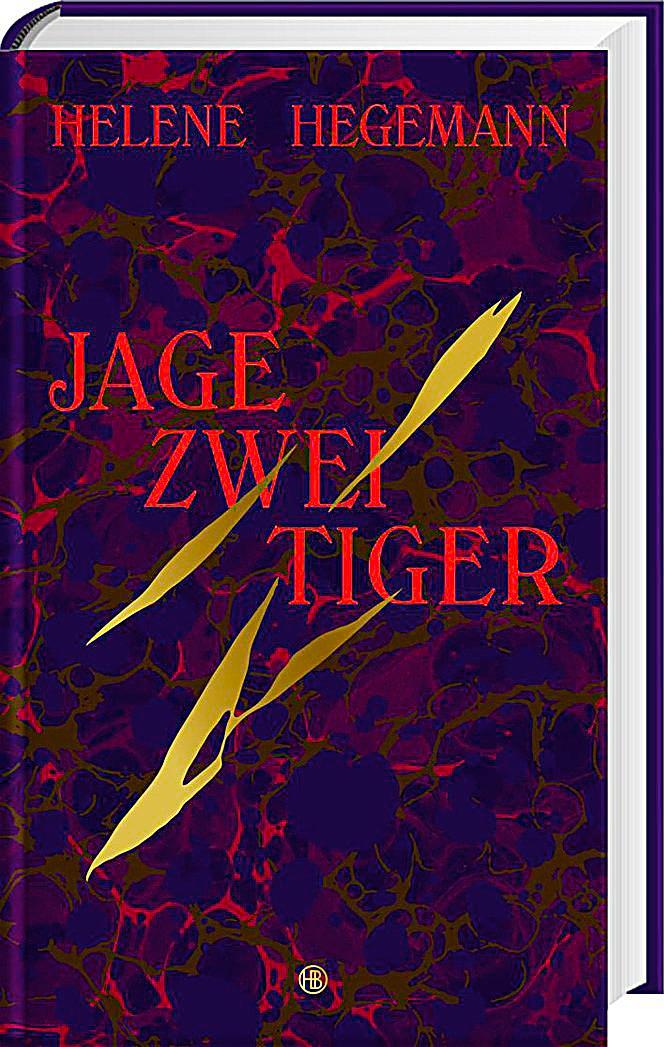Hegemann, H: Jage zwei Tiger
