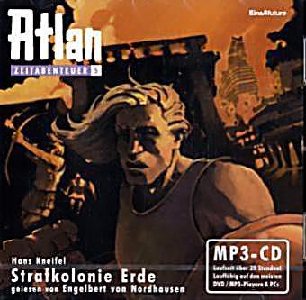 Image of Atlan, Zeitabenteuer - Strafkolonie Erde, 1 MP3-CD