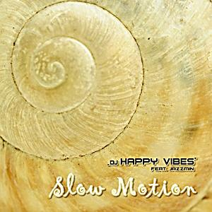 Image of DJ Happy Vibes feat. Jazzmin - Slow Motion 0