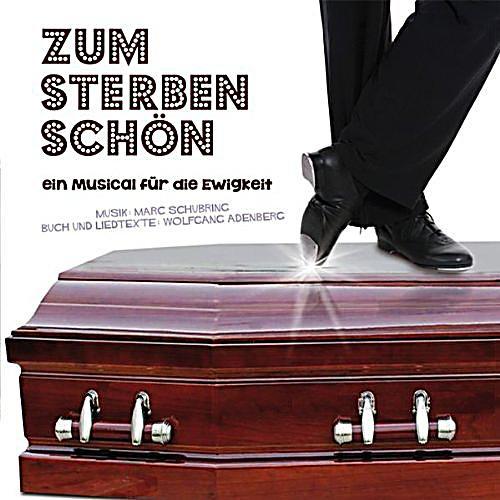 Image of Zum Sterben Schön-Ein Musical für die Ewigkeit