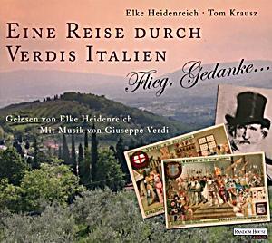 Eine Reise durch Verdis Italien Elke Heidenreich