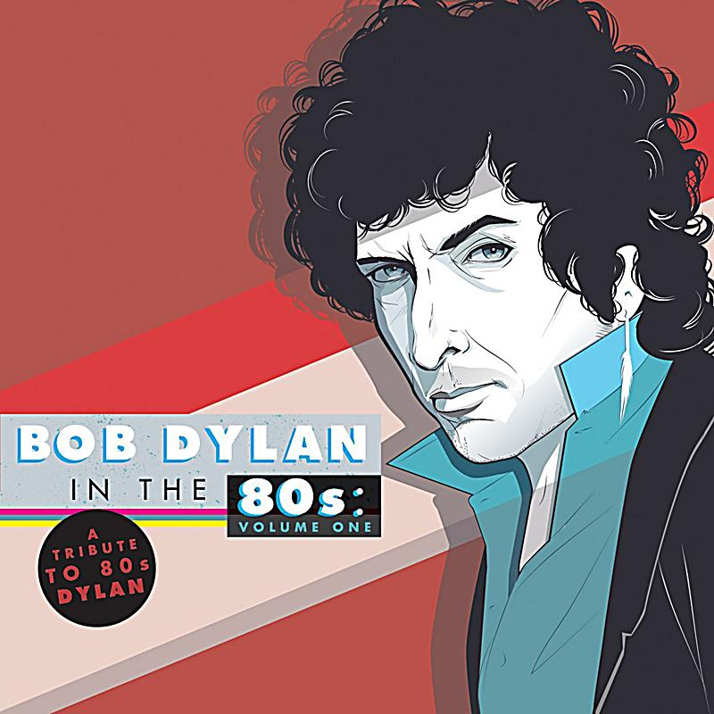 Image of A Tribute To Bob Dylan In The 80s: Volume One
