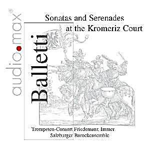 Image of Balletti-Sonaten und Serenaden am Hof von Kremsier