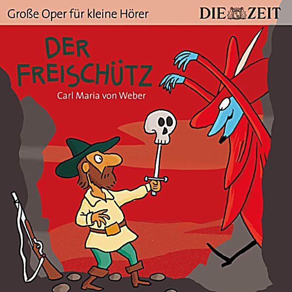 """Image of Der Freischütz - Die ZEIT-Edition """"Große Oper für kleine Hörer"""" (Ungekürzt)"""
