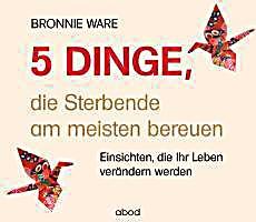 Image of 5 Dinge, die Sterbende am meisten bereuen, Audio-CD