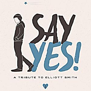 Image of Say Yes! A Tribute To Elliott Smith (Vinyl)