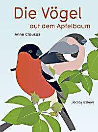 Crausaz, Anne: Die Vögel auf dem Apfelbaum
