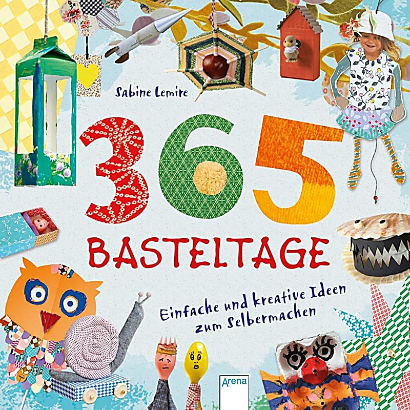 Image of 365 Basteltage. Einfache und kreative Ideen zum Selbermachen