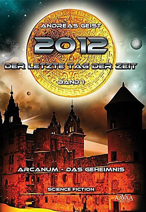 Image of 2012 - Der letzte Tag der Zeit, Arcanum - das Geheimnis