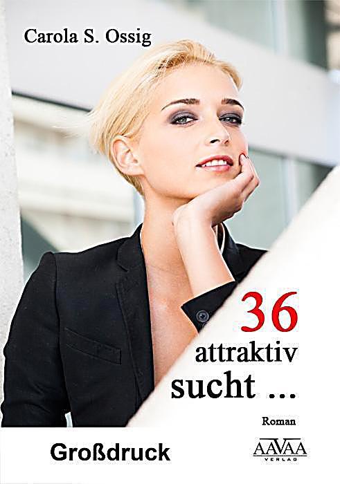 Image of 36, attraktiv, sucht... - Großdruck
