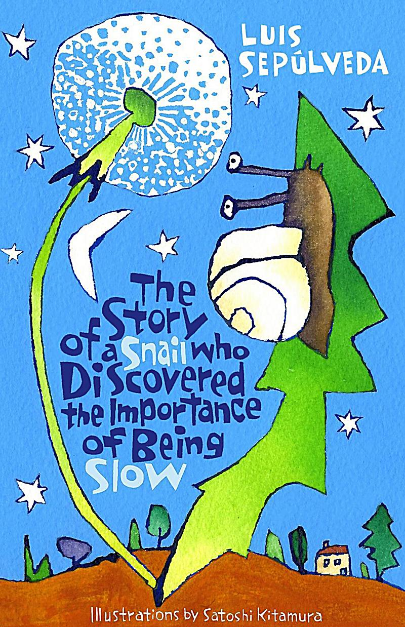 Image of The Story of a Snail Who Discovered the Importance of Being Slow