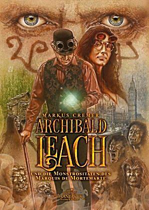 Image of Archibald Leach und die Monströsitäten des Marquis de Mortemarte