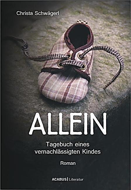 Image of Allein. Tagebuch eines vernachlässigten Kindes