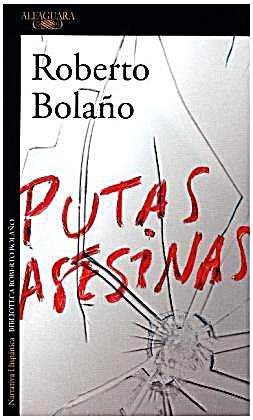 Image of Bolaño, R: Putas asesinas
