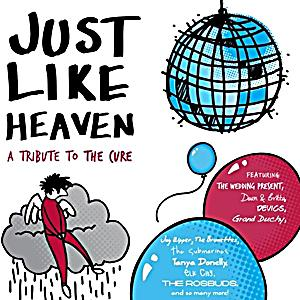 Image of Just Like Heaven: A Tribute To The Cure
