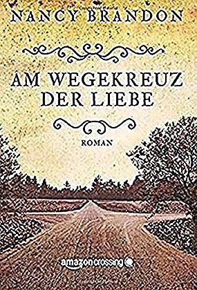 Image of Am Wegekreuz der Liebe
