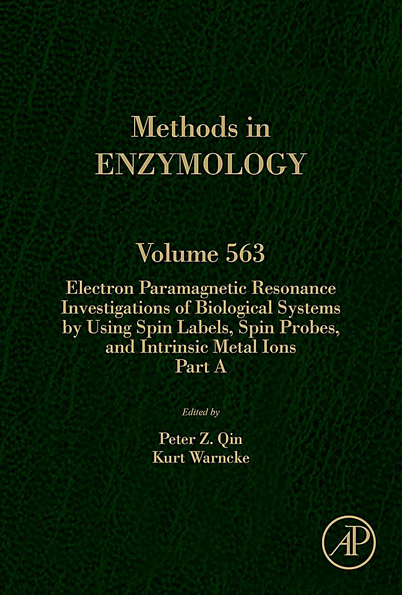 Image of Methods in Enzymology: Electron Paramagnetic Resonance Investigations of Biological Systems by Using Spin Labels, Spin Probes, and Intrinsic Metal Ions Part A
