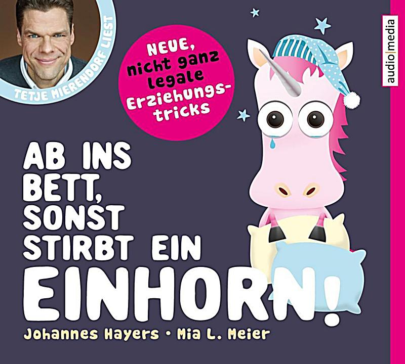 Image of Ab ins Bett, sonst stirbt ein Einhorn!, 2 Audio-CDs