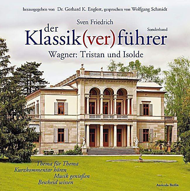 Image of Der Klassik(ver)führer, Wagner: Tristan und Isolde, 2 Audio-CDs