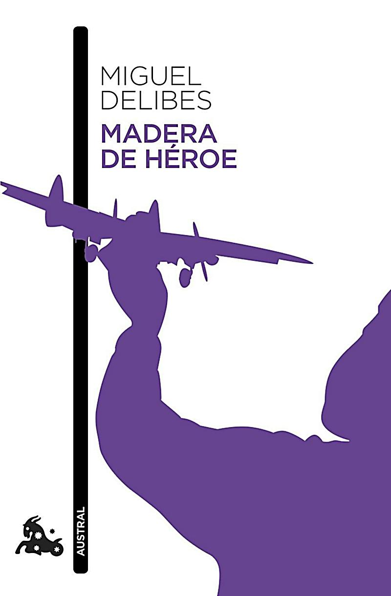 Image of Delibes, M: Madera de héroe