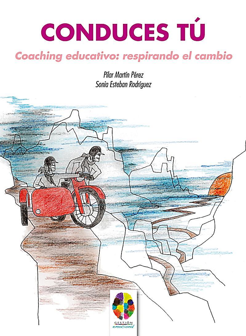 Image of Gestión Emocional: Conduces Tú. Coaching Educativo: Respirando el cambio