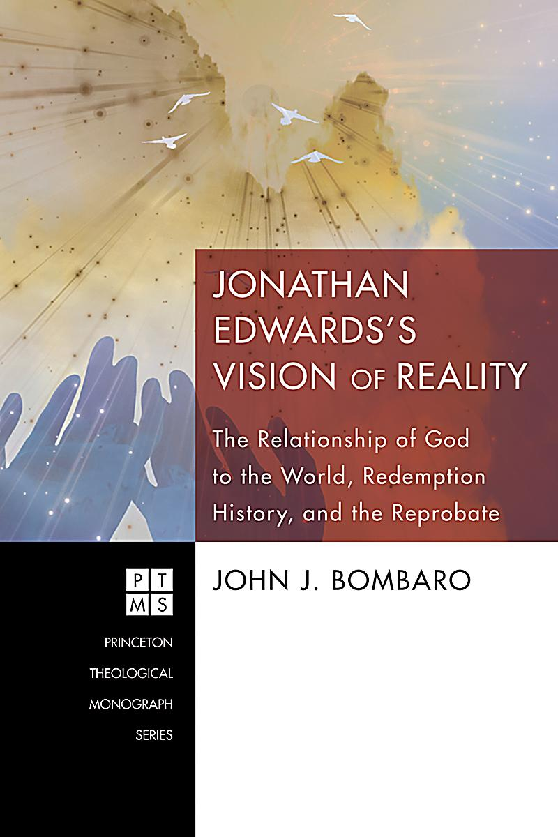 ecaf645ec3f4b 0  Jonathan Edwards s Vision of Reality