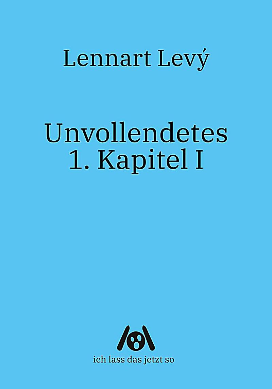 Image of Unvollendetes 1. Kapitel I