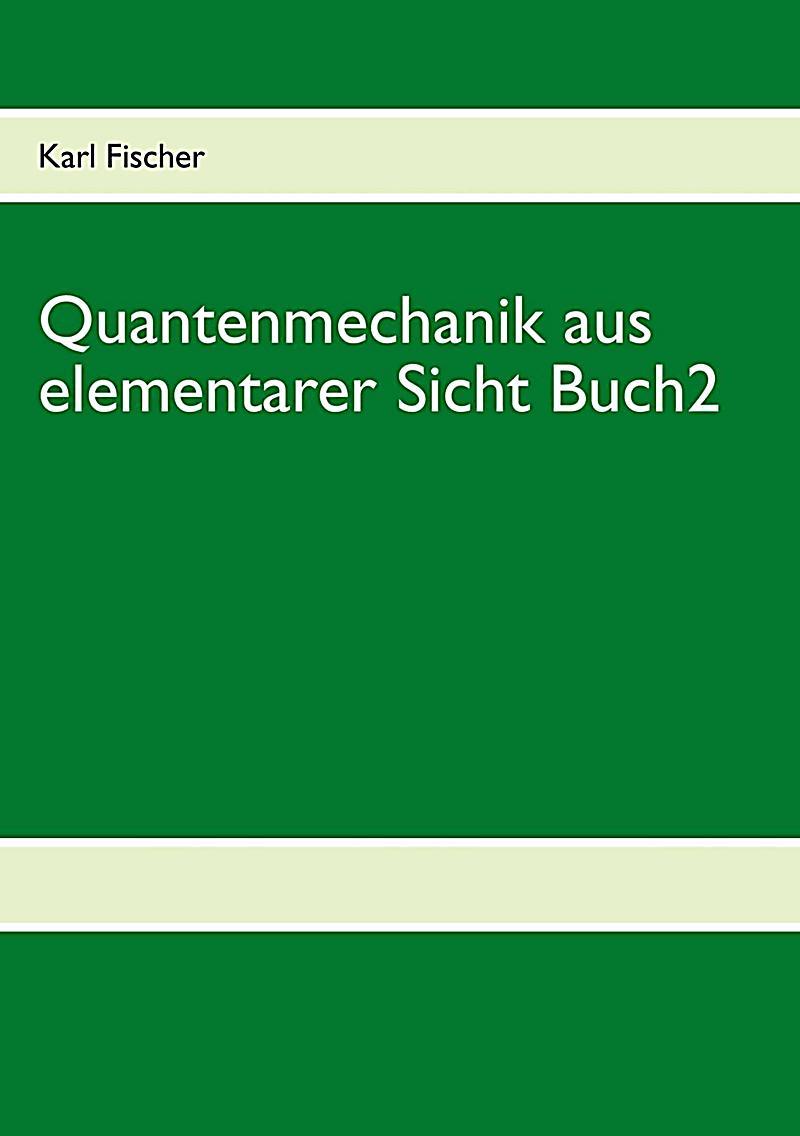 Quantenmechanik aus elementarer Sicht Buch 2