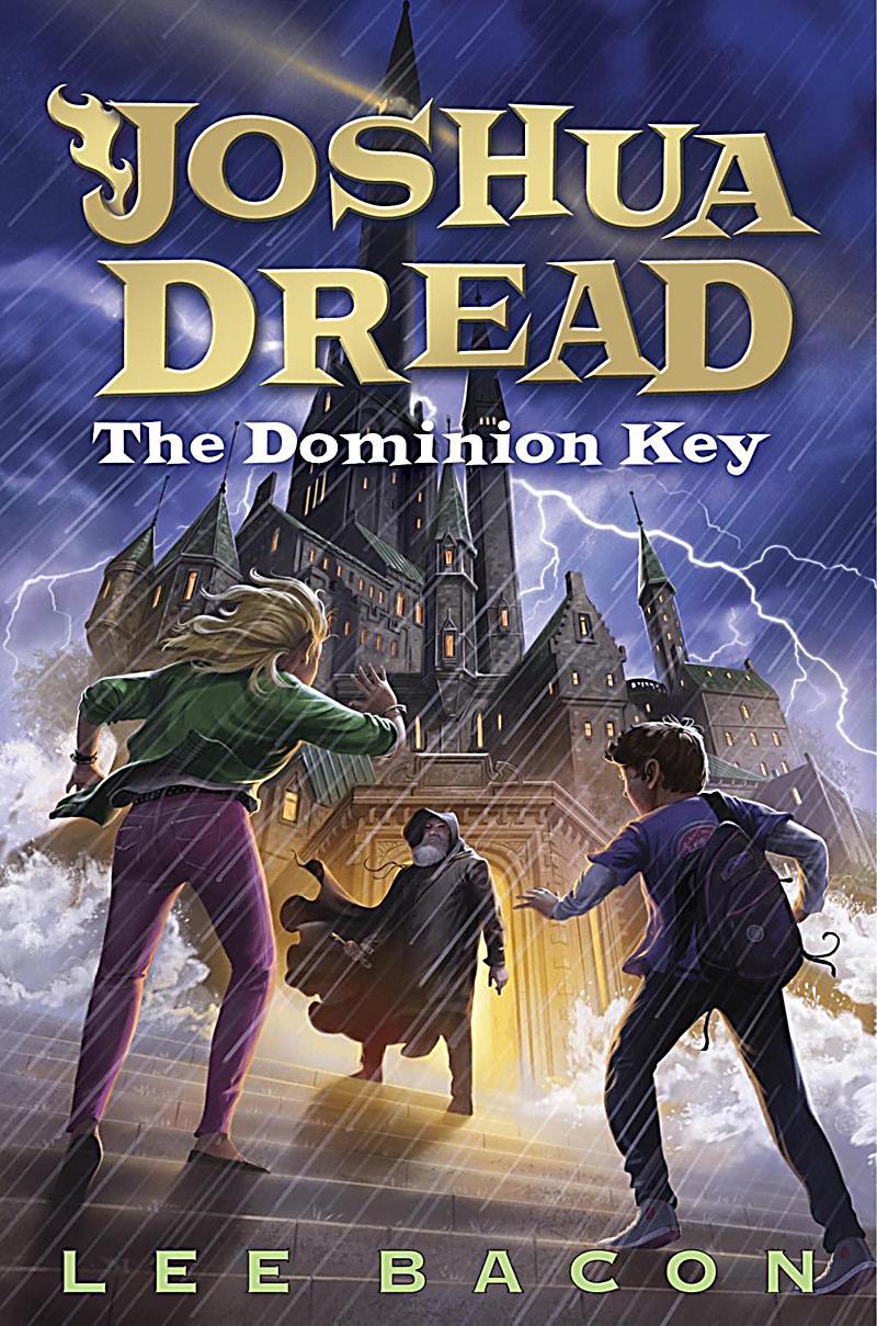 Delacorte Books for Young Readers: Joshua Dread: The Dominion Key