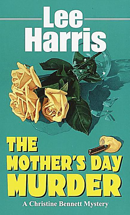 The Christine Bennett Mysteries: 12 The Mother's Day Murder