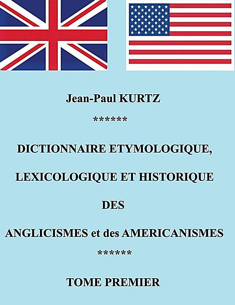 Dictionnaire Etymologique des Anglicismes et des Am?ricanismes