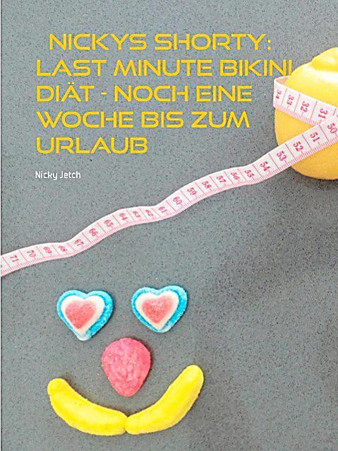 Nickys Shorty: Last Minute Bikini Diät