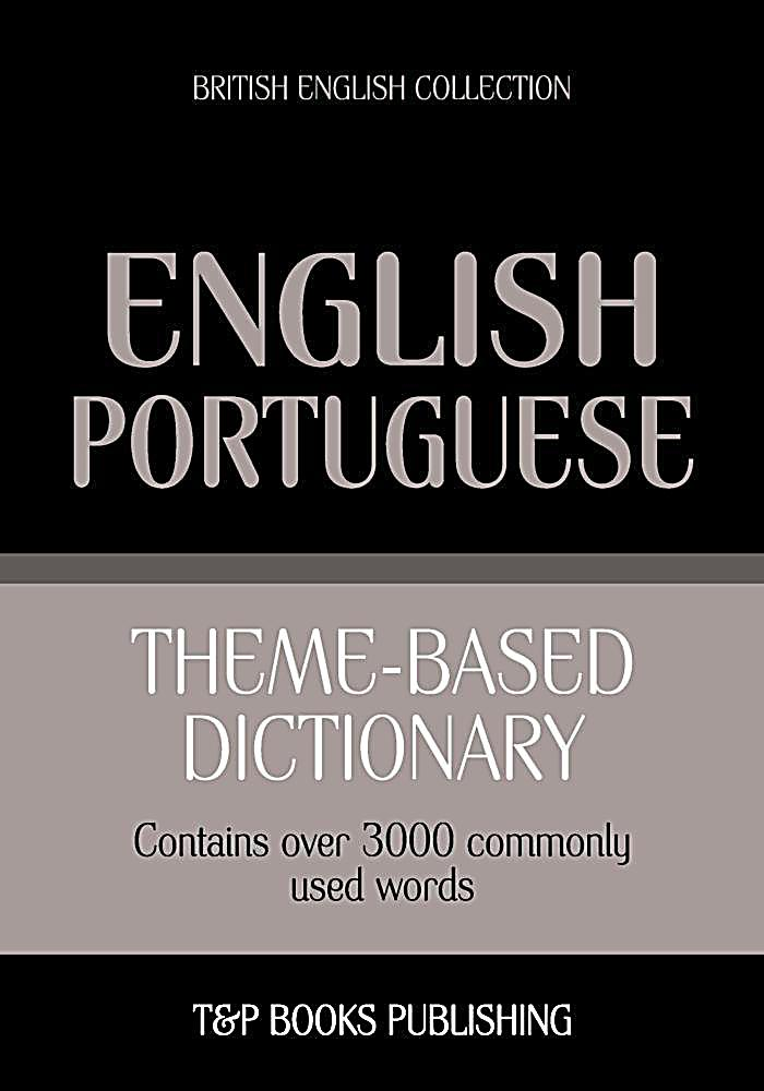 Theme-based dictionary British English-Portuguese - 3000 words