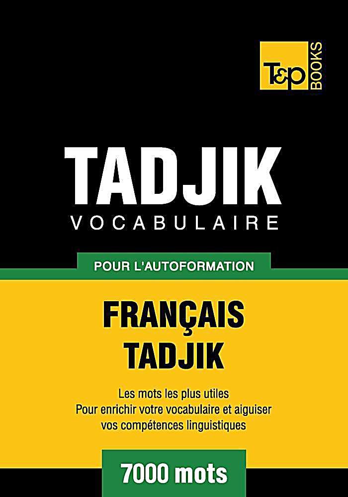 Vocabulaire Français-Tadjik pour l´autoformation - 7000 mots