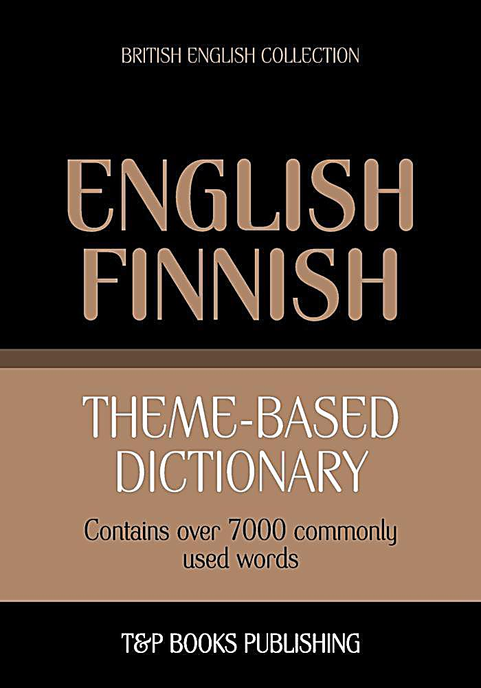 Theme-based dictionary British English-Finnish - 7000 words