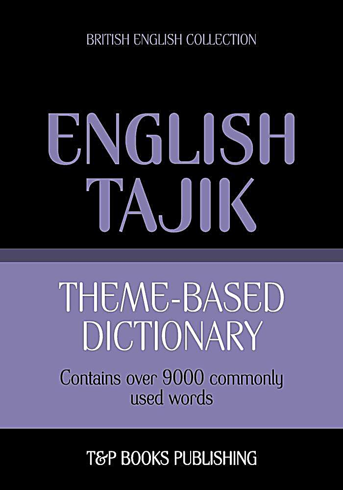 Theme-based dictionary British English-Tajik - 9000 words