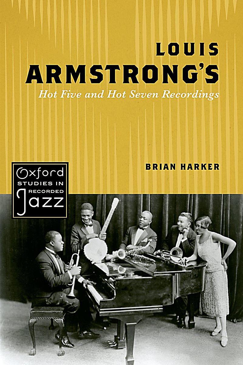 Louis Armstrong´s Hot Five and Hot Seven Recordings