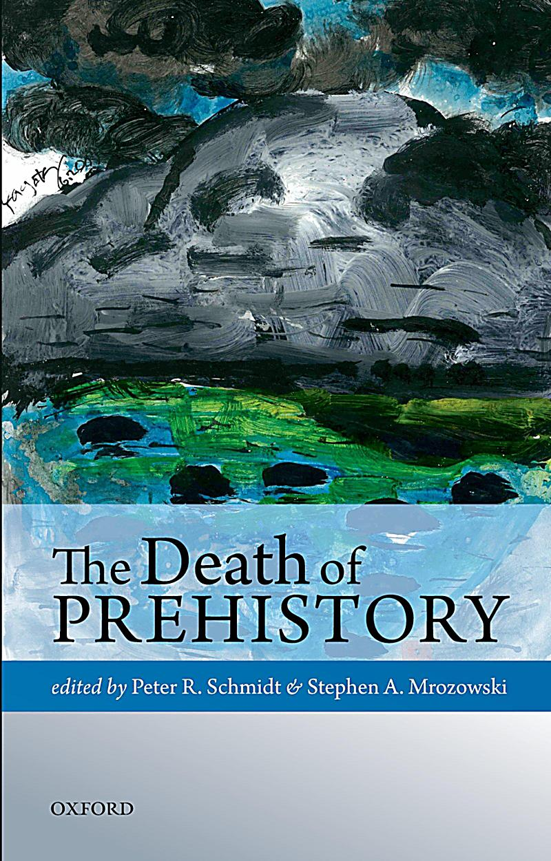 The Death of Prehistory