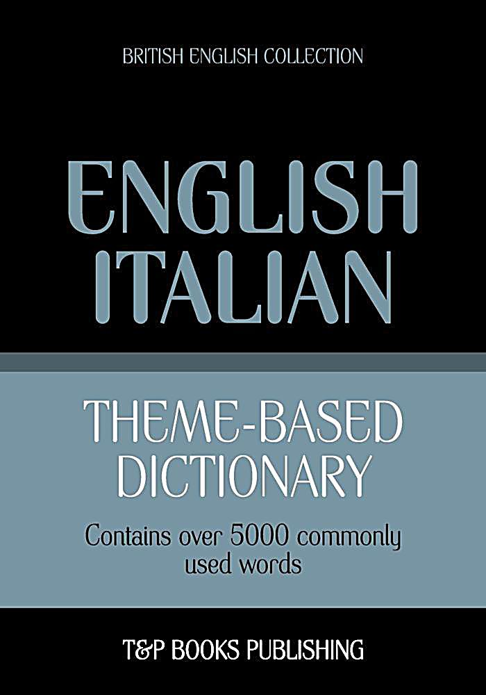 Theme-based dictionary British English-Italian - 5000 words