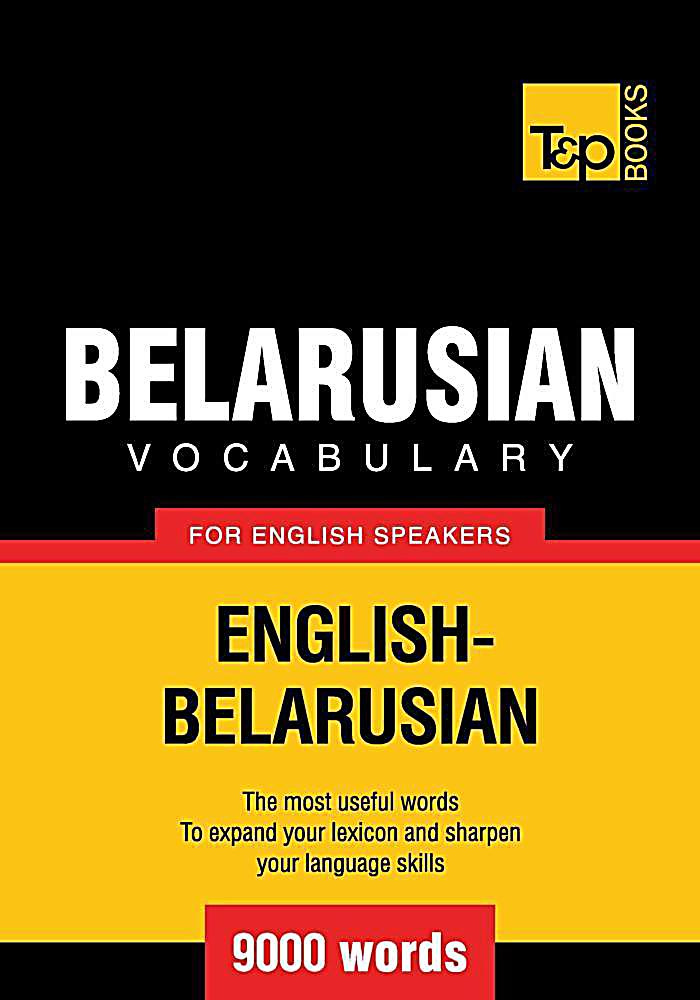 Belarusian vocabulary for English speakers - 9000 words