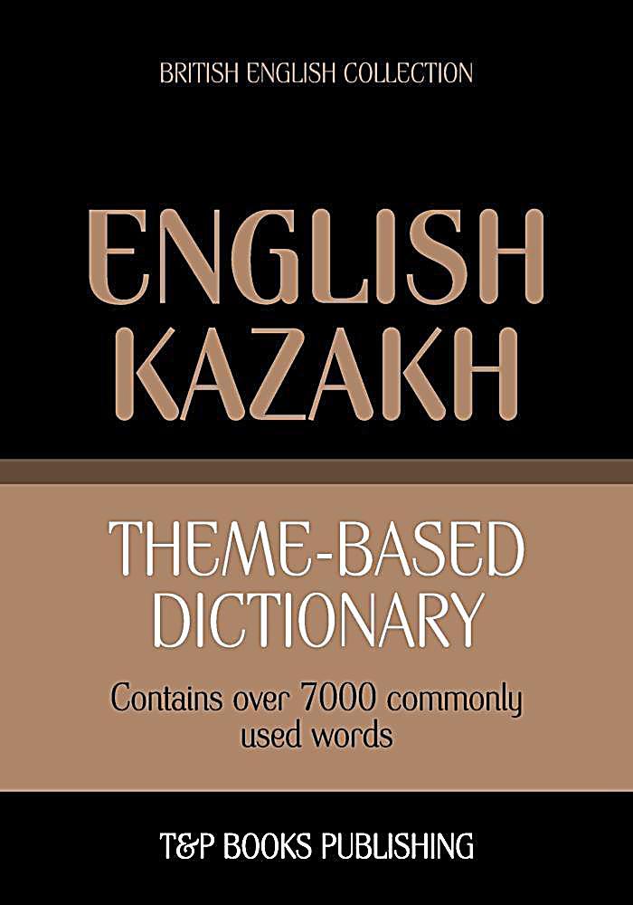 Theme-based dictionary British English-Kazakh - 7000 words