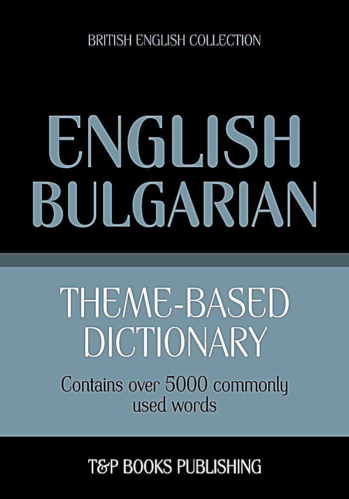 Theme-based dictionary British English-Bulgarian - 5000 words