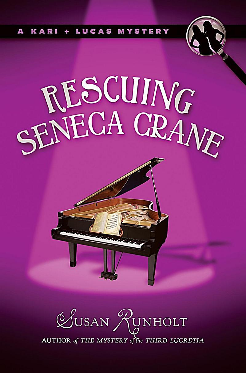 A Kari and Lucas Mystery: 2 Rescuing Seneca Crane