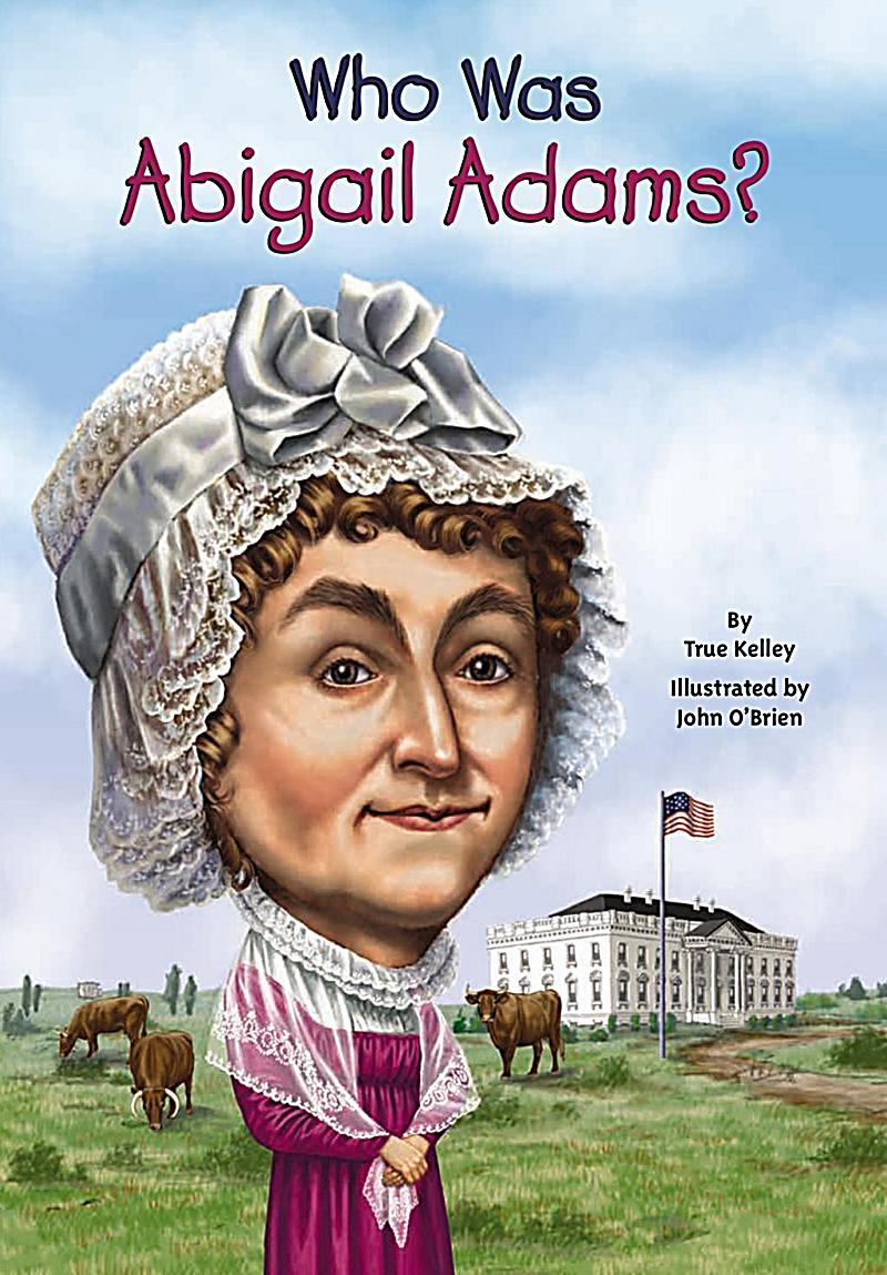 Penguin Workshop: Who Was Abigail Adams