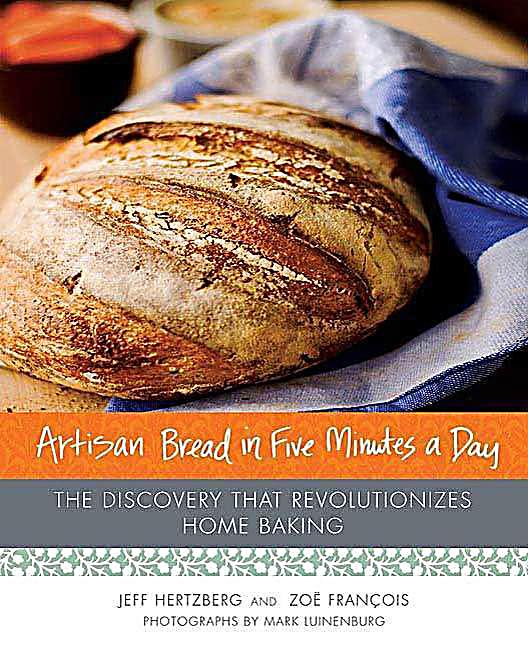 Thomas Dunne Books: Artisan Bread in Five Minutes a Day