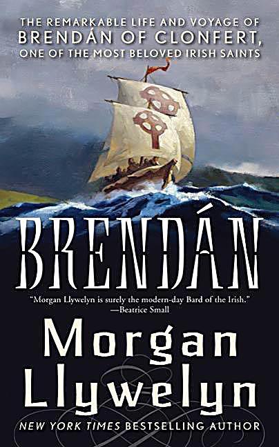 Celtic World of Morgan Llywelyn: 4 Brendan